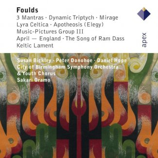 Foulds: 3 Mantras, Dynamic Triptych, Mirage & Lyra Celtica